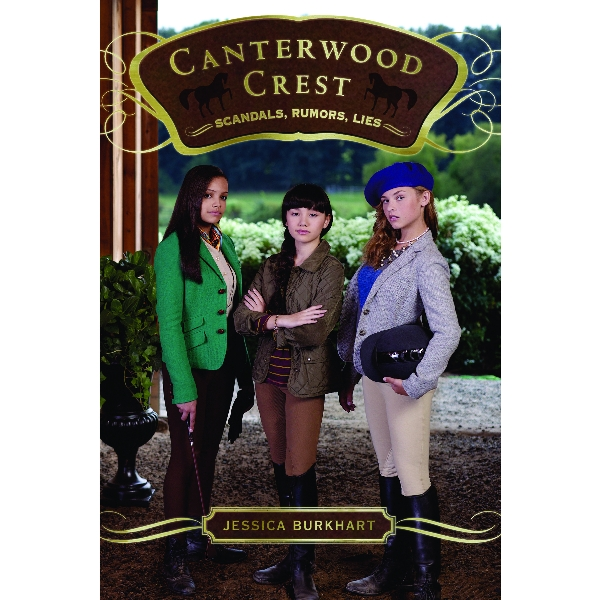 Scandals, Rumors, Lies, Canterwood Crest Series