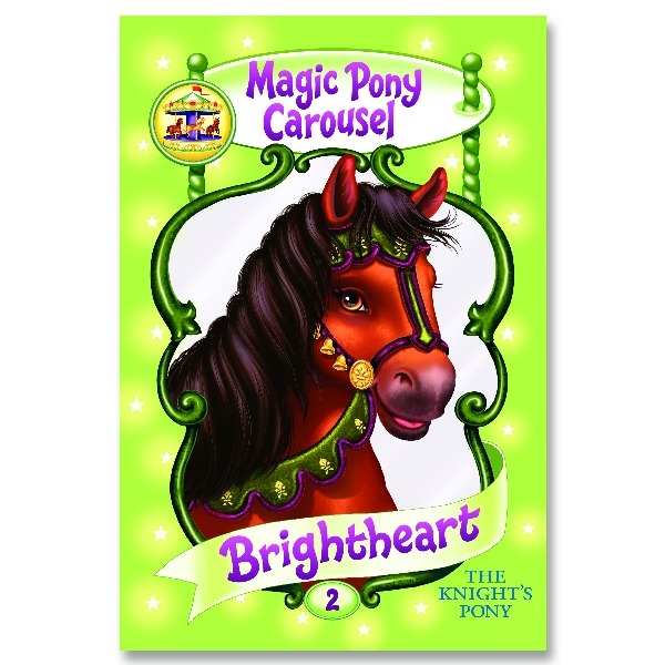 Magic Pony Carousel Children's Book - Brightheart the Knight's Pony
